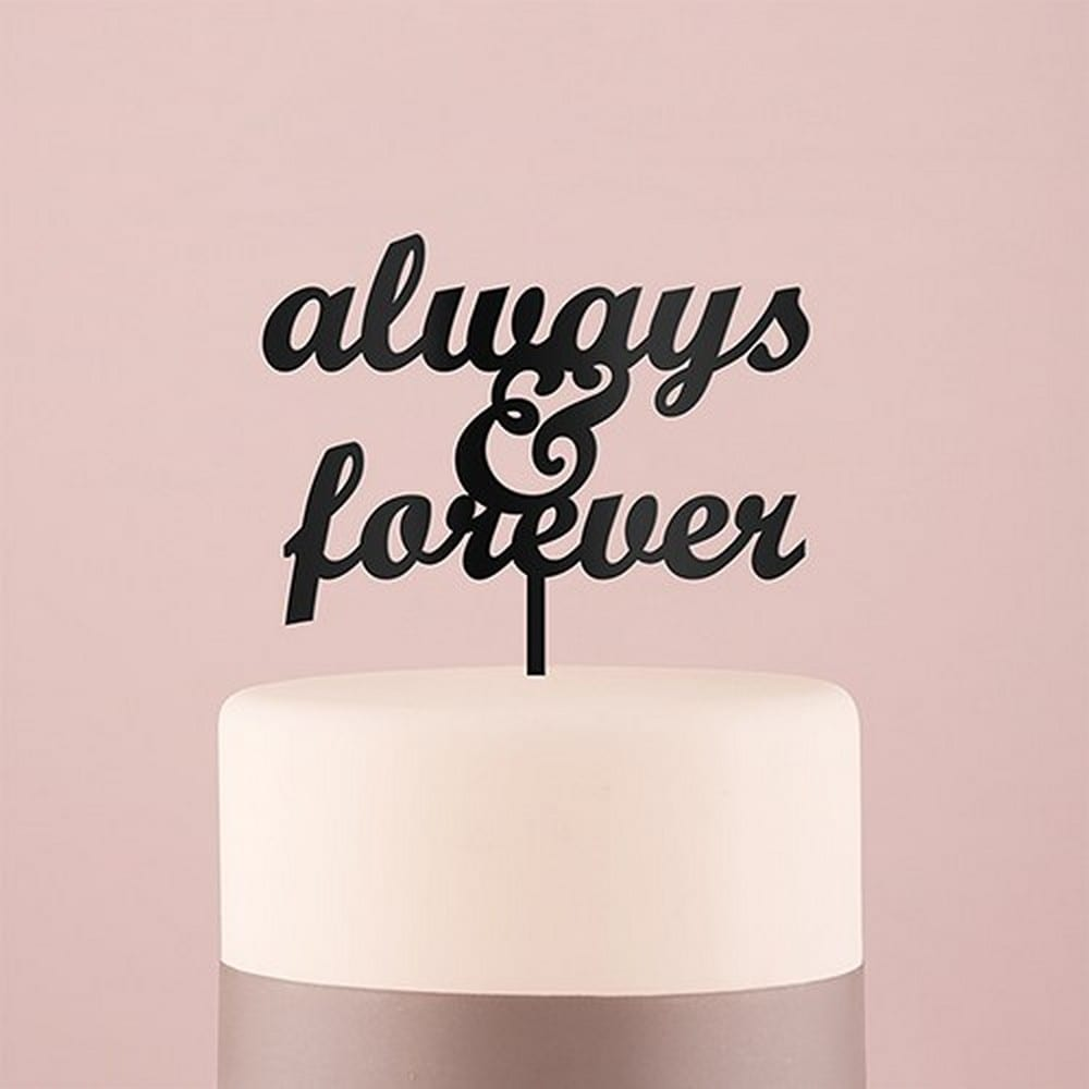Always & Forever Acrylic Cake Topper | $24