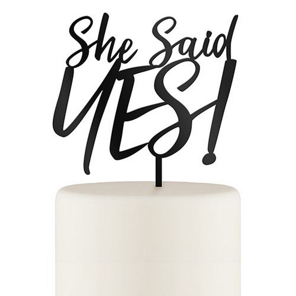 She Said Yes! Acrylic Cake Topper - Black | $30